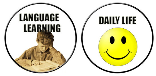 Language learning and daily life separate: boring.