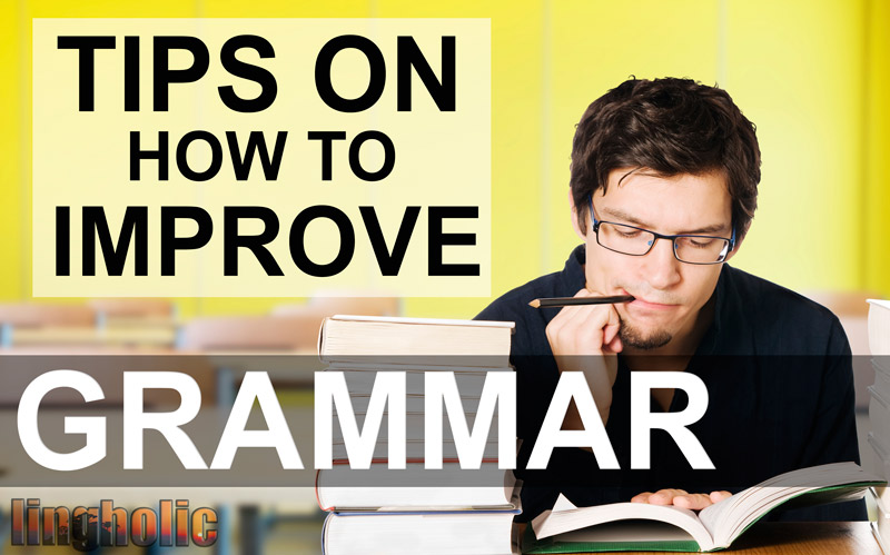 Tips on how to improve grammar