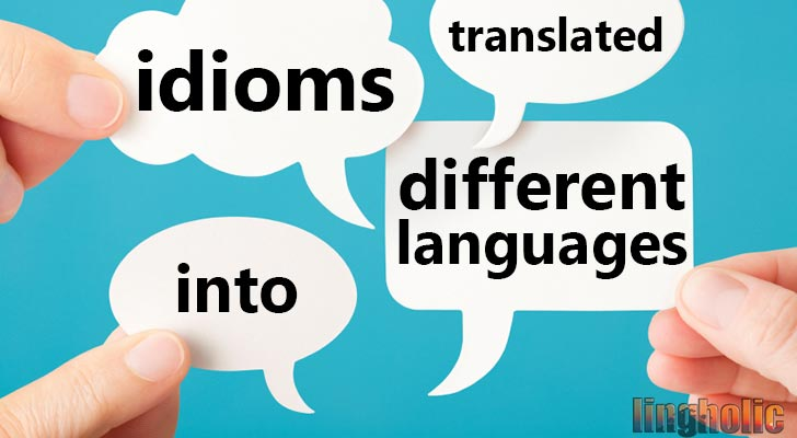 Idioms translated into different languages
