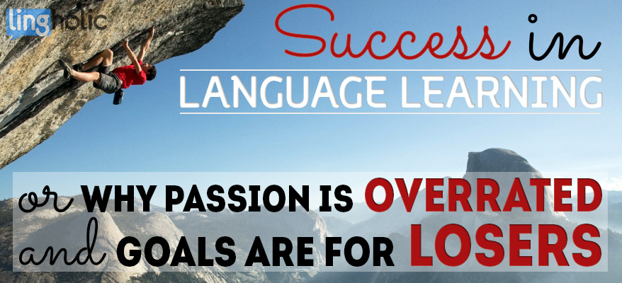 Success language learning passion goals
